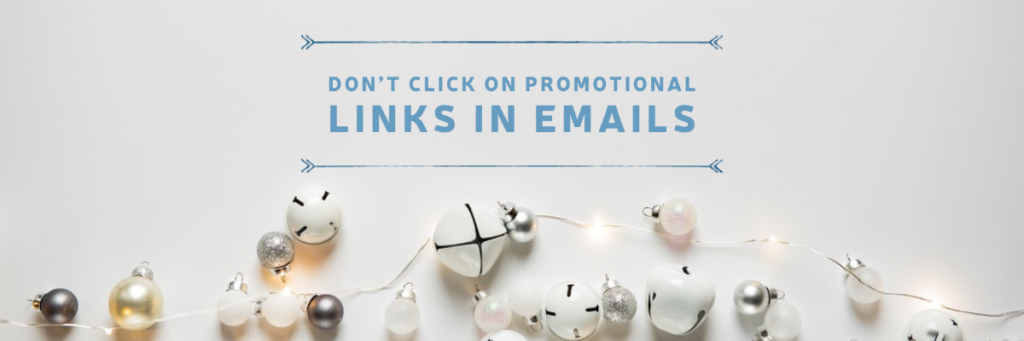 Don't Click On Promotional Links in Emails
