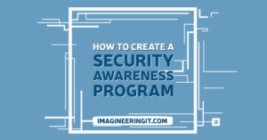 How to Create a Security Awareness Program