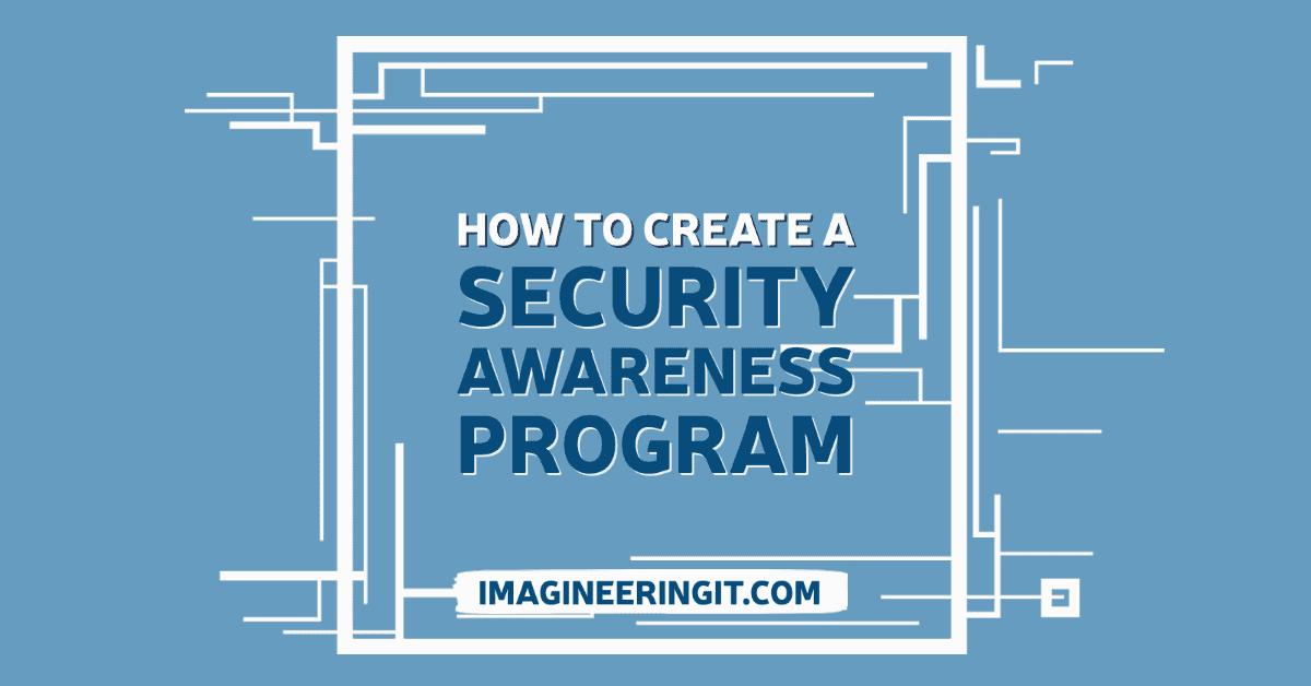 How to Create a Security Awareness Program