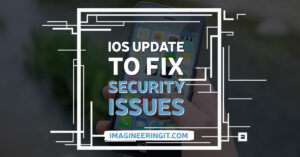 iOS Update to Fix Security Issues