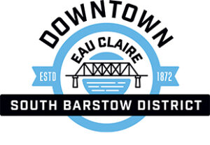 Proud Member of Downtown Eau Claire South Barstow District