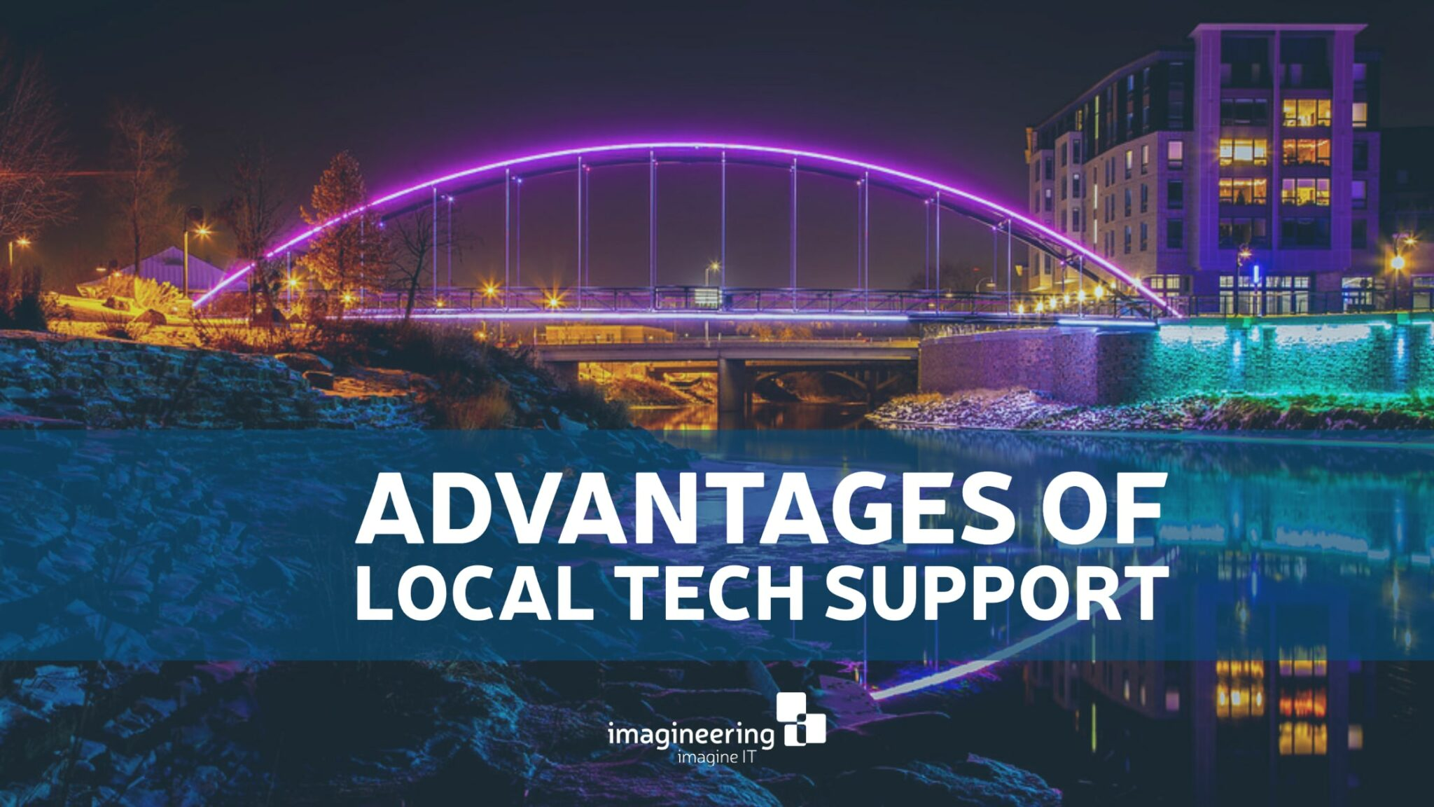 Advantages of Local Tech Support