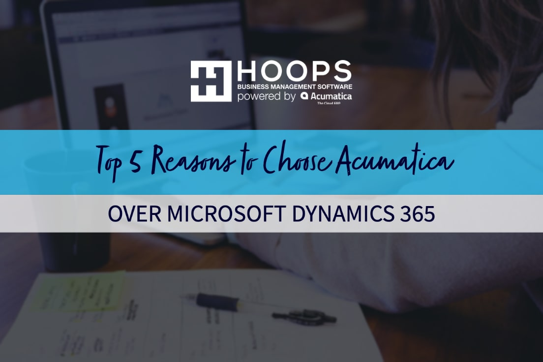 Top 5 Reasons to Choose Acumatica over Microsoft Dynamics 365 Business Central