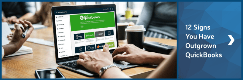 12 Signs Your Business Has Outgrown Quickbooks