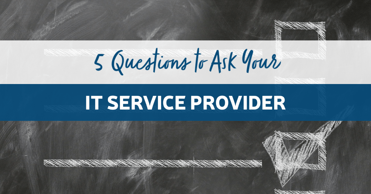 5 Questions to Ask Your IT Service Provider