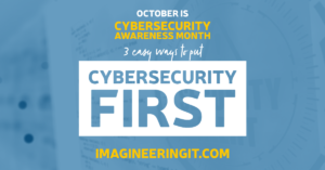 3 Ways To Put Cybersecurity First
